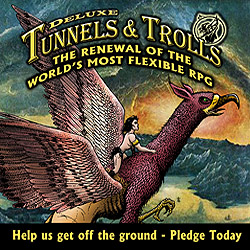 Deluxe Tunnels and Trolls Kickstarter Project